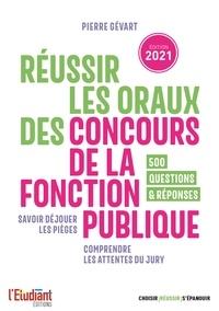 Pierre Gévart - Réussir les oraux des concours de la fonction publique - Édition 2021.