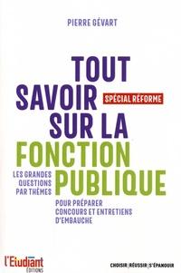 Pierre Gévart - Tout savoir sur la fonction publique - Spécial Réforme.