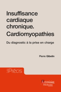 Pierre Gibelin - Insuffisance cardiaque chronique - Cardiomyopathies - Du diagnostic à la prise en charge.