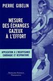 Pierre Gibelin - Mesure des échanges gazeux à l'effort - Application à l'insuffisance cardiaque et respiratoire.