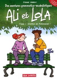 Pierre Gibert - Ali et Lola Tome 1 : Espèce de pléonasme !.