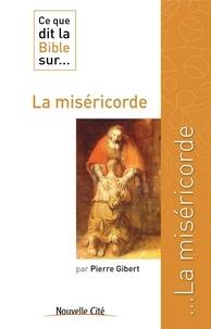 Pierre Gibert - Ce que dit la Bible sur... la miséricorde.