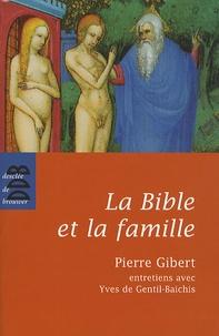 """Pierre Gibert et Yves de Gentil-Baichis - La Bible et la famille - """"Je vous donne un commandement nouveau""""."""