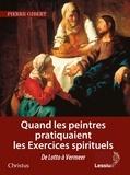 Pierre Gibert - Quand les peintres pratiquaient les exercices spirituels.