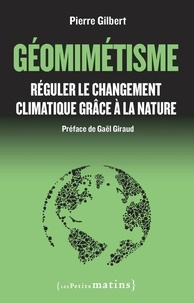 Pierre Gilbert - Géomimétisme - Réguler le changement climatique grâce à la nature.