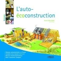 Pierre-Gilles Bellin - L'auto-éco construction.