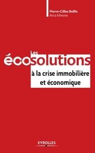 Pierre-Gilles Bellin - Les éco-solutions à la crise immobilière et économique.