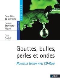 Pierre-Gilles de Gennes et Françoise Brochard-Wyart - Gouttes, bulles, perles et ondes.