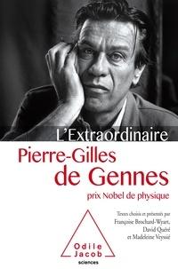Pierre-Gilles de Gennes et Françoise Brochard-Wyart - L'extraordinaire Pierre-Gilles de Gennes - Prix Nobel de physique.