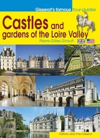 Pierre-Gilles Girault - Castles and gardens of the Loire Valley.