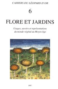 Pierre-Gilles Girault - Flore et jardins - Usages, savoirs et représentations du monde végétal au Moyen Age.