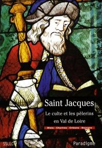 Saint Jacques - Le culte et les pèlerins en Val de Loire, diocèses de Chartres, Blois, Orléans et Bourges.pdf