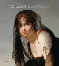 Pierre-Gilles Girault et Magali Briat-Philippe - Voilé.e.s/Dévoilé.e.s.