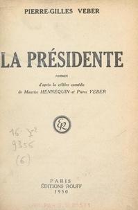 Pierre-Gilles Veber et Maurice Hennequin - La présidente.