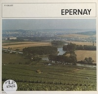 Pierre Gillet et  Beaujard - Epernay - Marne, 51. Survol d'histoire.