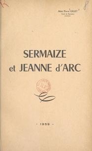 Pierre Gillet - Sermaize et Jeanne d'Arc.