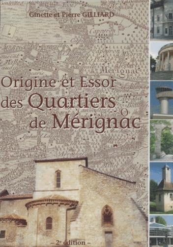 Pierre Gilliard et Ginette Gilliard - Origine et Essor des Quartiers de Mérignac.