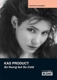 Pierre Gillieth - Kas Product - So Young but So Cold.