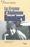 Pierre Gillieth - La France d'Alphonse Boudard.