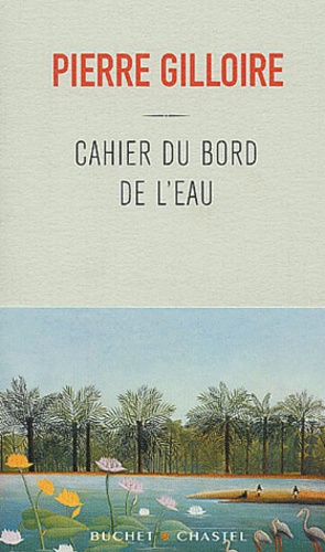 Pierre Gilloire - Cahier du bord de l'eau.