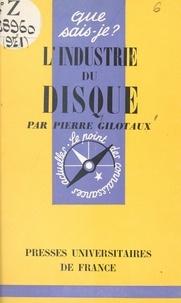 Pierre Gilotaux et Paul Angoulvent - L'industrie du disque.