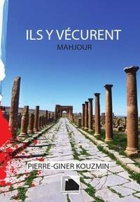 Pierre-Giner Kouzmin - Ils y vécurent.