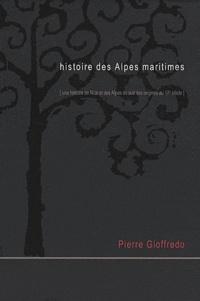 Pierre Gioffredo - Histoire des Alpes maritimes - Une histoire de Nice et des Alpes du sud des origines au 17e siècle, Tome 2 et 3.