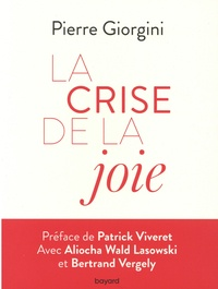 """Pierre Giorgini - La crise de la joie - """"Et s'il suffisait d'écouter le vivant !""""."""