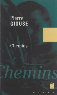 Pierre Giouse - Chemins.