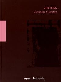 Pierre Giquel et Cédric Vilatte - Zhu Hong - L'enveloppe d'un instant.