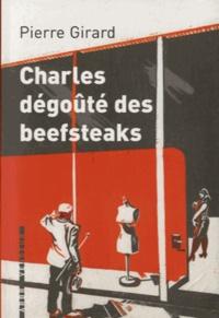 Pierre Girard - Charles dégoûté des beefsteaks.