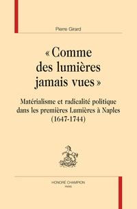 """Pierre Girard - """"Comme des lumières jamais vues"""" - Matérialisme et radicalité politique dans les premières Lumières à Naples (1647-1744)."""
