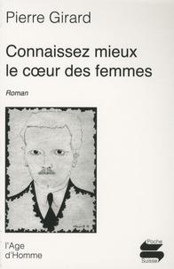 Pierre Girard - Connaissez mieux le coeur des femmes.