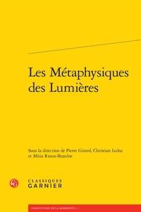 Pierre Girard et Christian Leduc - Les métaphysiques des Lumières.