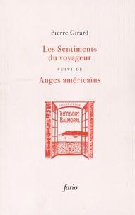 Pierre Girard - Les sentiments du voyageur suivi de Anges américains - Chroniques 1934-1954.