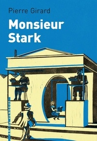Pierre Girard - Monsieur Stark.