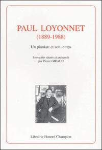 Pierre Giraud - Paul Loyonnet ( 1889-1988 ) - Un pianiste et son temps.