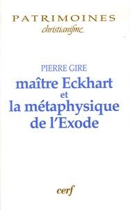 Pierre Gire - Maître Eckhart et la métaphysique de l'Exode.