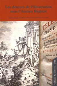 Pierre Giuliani et Olivier Leplâtre - Les détours de l'illustration sous l'Ancien Régime.