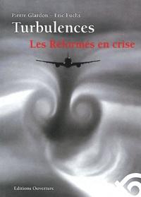 Pierre Glardon et Eric Fuchs - Turbulences - Les Réformés en crise... Analyses et propositions.