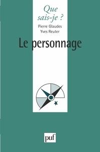 Pierre Glaudes et Yves Reuter - Le personnage.