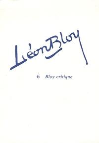 Pierre Glaudes - Léon Bloy - Tome 6, Bloy critique.