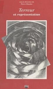 Pierre Glaudes - Terreur et représentation - [colloque, 4-6 novembre 1993, Grenoble].