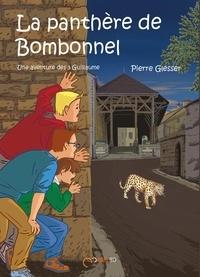 Pierre Glesser - Une aventure des 3 Guillaume  : La panthère de Bombonnel.