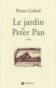 Pierre Gobeil - Le jardin de Peter Pan.