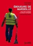 Pierre Godard et André Donzel - Eboueurs de Marseille - Entre luttes syndicales et pratiques municipales.