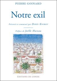 Pierre Goinard - Notre exil.