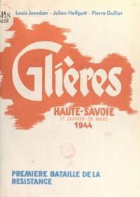 Pierre Golliet et Julien Helfgott - Haute-Savoie, 31 janvier-26 mars 1944 - Première bataille de la Résistance.