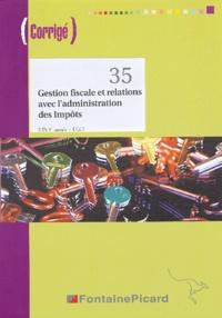 Gestion fiscale et relations avec l'administration des Impôts BTS CGO 1e année- Corrigé - Pierre Gomes |