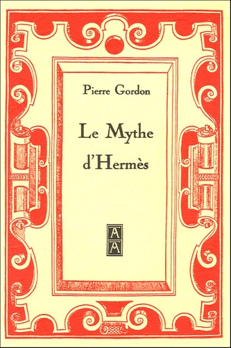Pierre Gordon - Le Mythe d'Hermès.